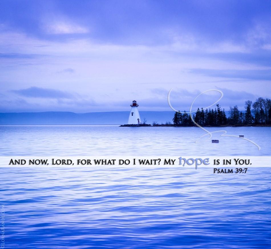 Psalm 39:7 - Baddeck, Cape Breton, NS Canada